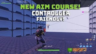 Creative Mode Aim Courses! Controller Friendly! - (Fortnite Battle Royale)