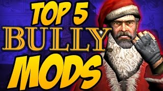 TOP 5 BULLY MODS