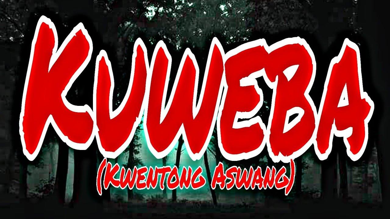 Download KUWEBA / KWENTONG ASWANG (True Tagalog Horror Stories)