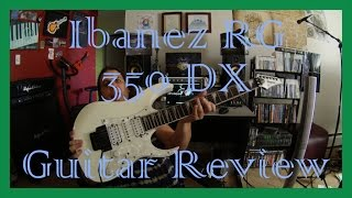 Ibanez RG 350 DX Super Strat Guitar Review Korean Model Californian Body Style: Loose Frets # 1