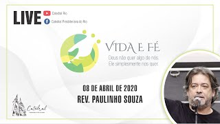 Vida e Fé   Pr. Paulinho Souza   08.04.2021