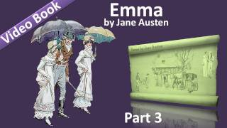 Part 3 - Emma Audiobook by Jane Austen (Vol 2: Chs 01-07)(, 2011-09-25T19:10:48.000Z)
