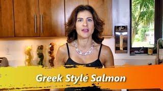 Greek Style Salmon - Chef Melissa Mayo