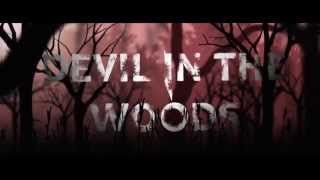 Devil in the Woods - Teaser Trailer