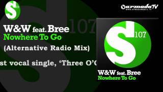 W&W feat. Bree - Nowhere To Go (Alternative Radio Mix)