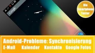 Android-Probleme: Synchronisierung von E-Mail, Kalender, Kontakten und Google Fotos [HQ|HD]
