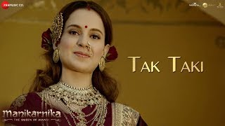 Tak Taki (Hindi Film Video Song) | Manikarnika