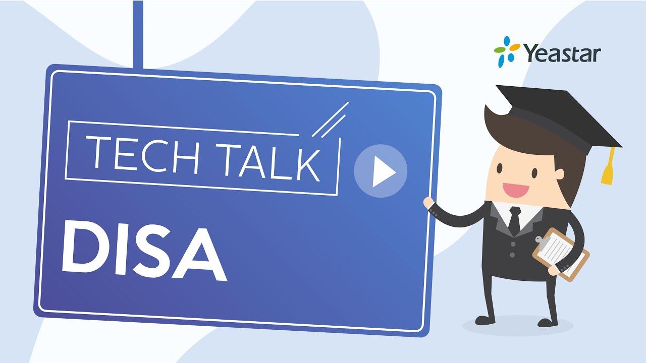 Tech Talk: DISA Settings in Yeastar S-Series VoIP PBX