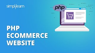 PHP Ecommerce Website   How To Create Ecommerce Website In PHP   PHP Project   Simplilearn