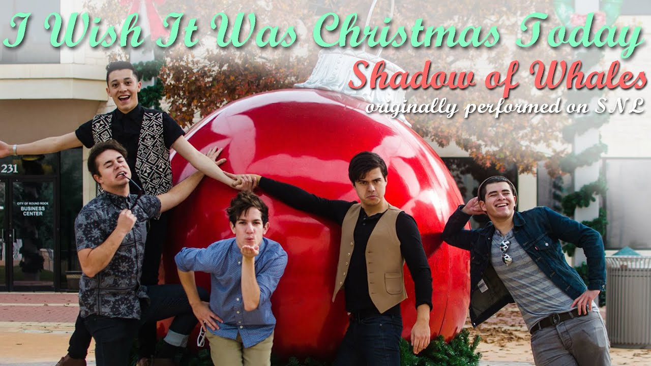 i wish it was christmas today snl shadow of whales