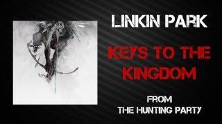 Linkin Park - Keys To The Kingdom [Lyrics Video]