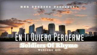 Soldiers Of Rhyme - En Ti Quiero Perderme (Audio)