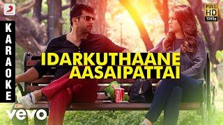 Romeo Juliet Idarkuthaane Aasaipattai Karaoke | D. Imman | Jayam Ravi, Hansikha