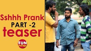 Sshhh Prank Part-2 TEASER | Pranks in Telugu | Pranks in Hyderabad 2018 | FunPataka