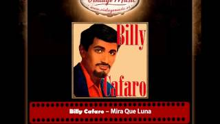 Billy Cafaro -- Mira Que Luna