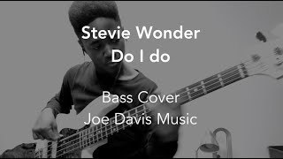 Stevie Wonder - Do I Do (Bass Cover)