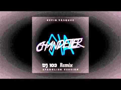 Kevin Karla & la banda vs Sia Chandelier DJ 103 Mashup Remix - YouTube