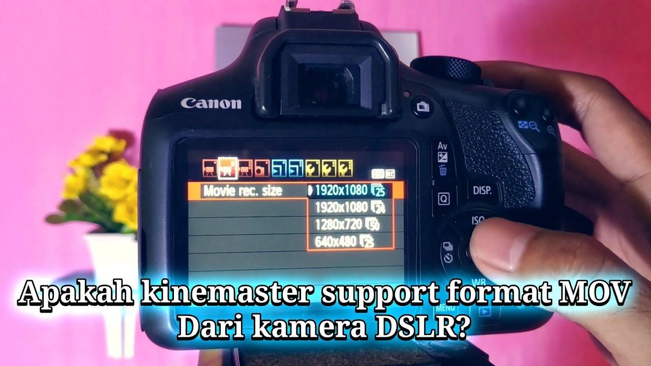 Apakah Bisa Edit Video Hasil Kamera Dslr Di Kinemaster Youtube