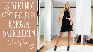 Çağla | İş Yerinde Giyilebilecek Kombin Önerilerim | Moda-Güzellik-Bakım Video