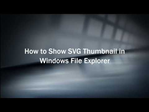 How to Show SVG Thumbnail in Windows File Explorer