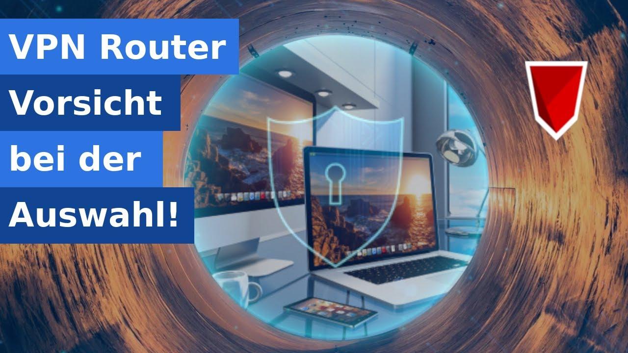 VPN Fail - Vorsicht bei der Auswahl von VPN-fähigen Routern