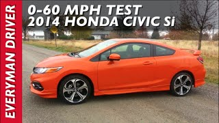 0-60 mph: 2014 Honda Civic Si on Everyman Driver