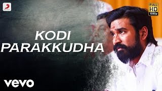 Download Hindi Video Songs - Kodi - Kodi Parakkudha Tamil Lyric | Dhanush, Trisha | Santhosh Narayanan