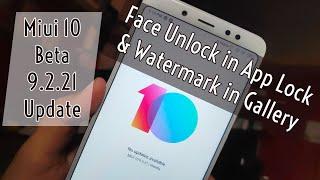 Miui 10 Beta 9.2.21 Update - Face Unlock in App Lock & Watermark in Gallery Video