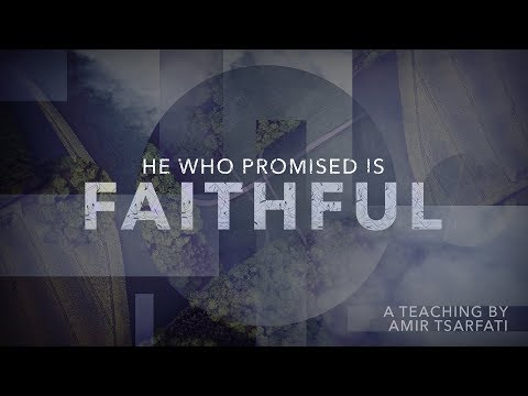 """Amir's teaching """"He Who Promised Is Faithful"""", Oct. 1, 2017."""