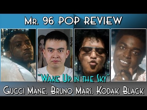 "Mr. 96 POP REVIEW: ""Wake Up In The Sky"" By Gucci Mane, Bruno Mars, Kodak Black (Episode 62)"