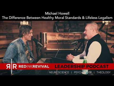 60. Michael Howell – The Difference Between Healthy Moral Standards and Lifeless Legalism