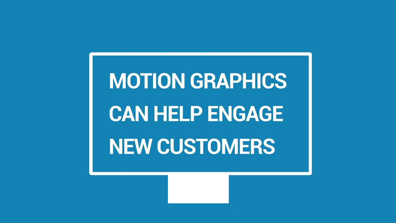 Reach Your Customers with Motion Graphics
