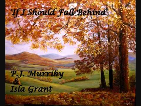 If I Should Fall Behind - P.J Murrihy & Isla Grant