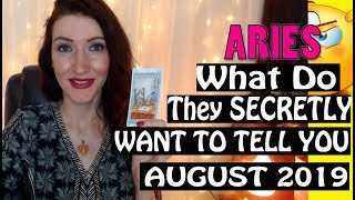 Aries,  WHAT DO THEY SECRETLY WANT TO TELL YOU August 2019 SPY ON THEM LOVE READINGS