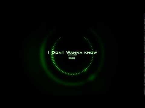 Jamaica - I Dont Wanna Know