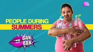 People During Summers | Bak Bak | Life Tak