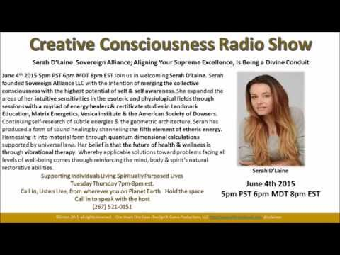 Creative Consciousness Radio with Serah D'Laine June 5th 2015 California