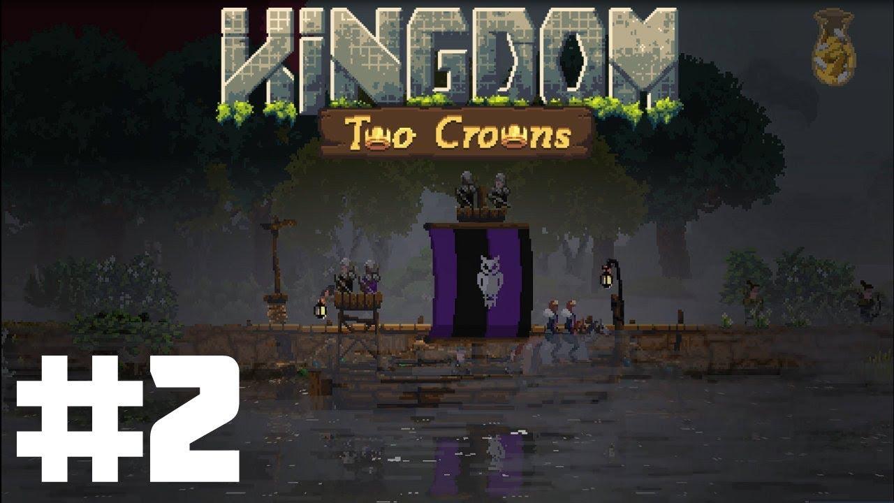 Kingdom Two Crowns | Part 2 | Set Sail!