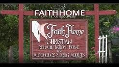Faith Home Christian Recovery Alcohol & Drug Addiction