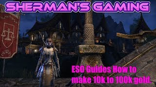 ESO Guides How to make 10k to 100k gold.