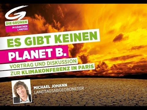 Es gibt keinen Planet B. Zur Klimakonferenz in Paris Vortrag mit DI Michael Johann Grüne Kärnten