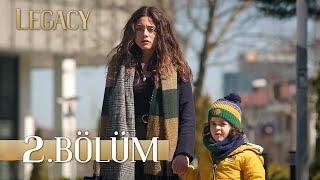 Emanet 2. Bölüm | Legacy Episode 2 (English Subtitle)