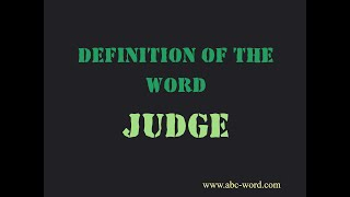 """Definition of the word """"Judge"""""""