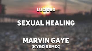 Sexual Healing - Marvin Gaye (Kygo Remix) [8D AUDIO]