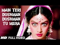 'Main Teri Dushman, Dushman Tu Mera' Full VIDEO Song | Nagina | Rishi Kapoor, Sridevi