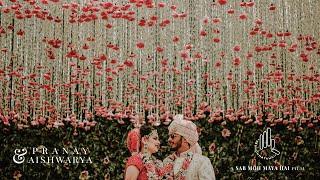 Pranay & Aishwarya | Wedding Documentary | Sab Moh Maya Hai
