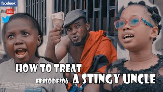 HOW TO TREAT A STINGY UNCLE episode206 (PART 3)(PRAIZE VICTOR COMEDY)