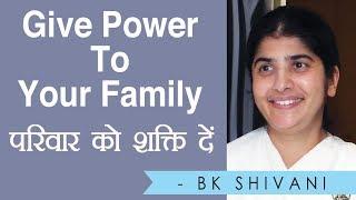 تعطي السلطة عائلتك: BK شيفانى (Hindi)
