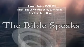 "IOG Bible Speaks - ""The Law of the Lord, Even Jesus"""