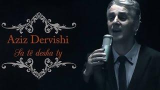 Aziz Dervishi - Sa te desha ty (Official Video)